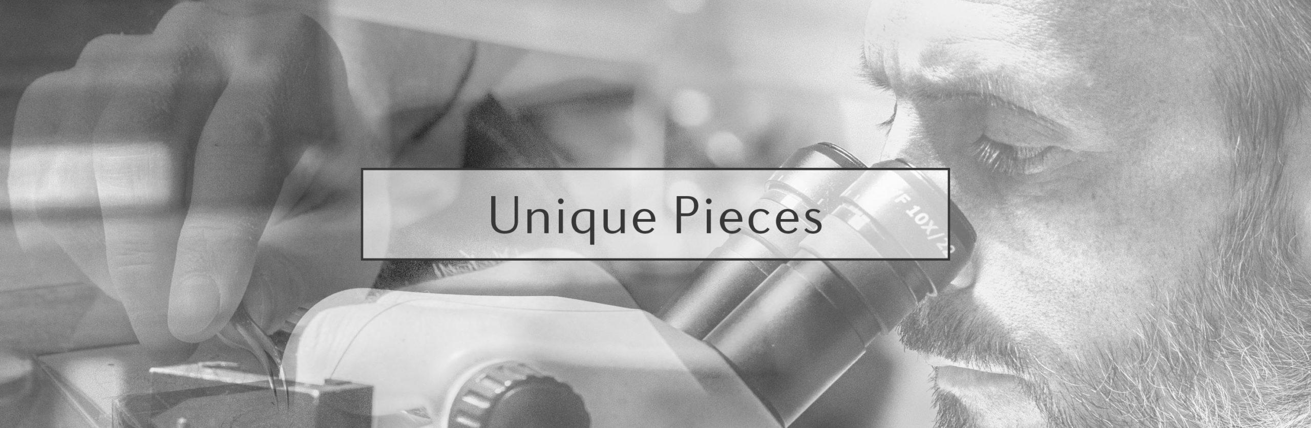 Unique pieces